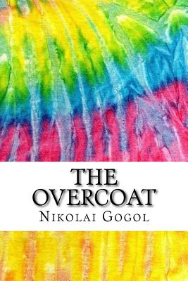 The Overcoat: Includes MLA Style Citations for Scholarly Secondary Sources, Peer-Reviewed Journal Articles and Critical Academic Res Cover Image