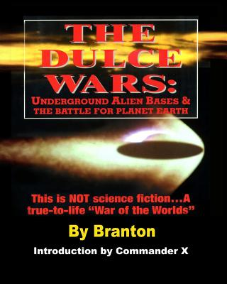 The Dulce Wars: Underground Alien Bases and the Battle for Planet Earth: This is Not Science Fiction. . .A True-To-Life War Of The Wor Cover Image