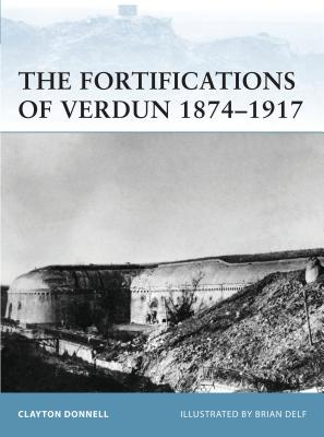 The Fortifications of Verdun 1874-1917 Cover