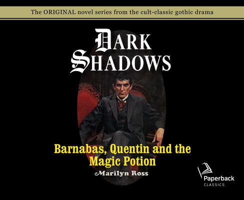 Barnabas, Quentin and the Magic Potion (Library Edition) (Dark Shadows #25) Cover Image