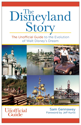 Disneyland Story: The Unofficial Guide to the Evolution of Walt Disney's Dream Cover Image