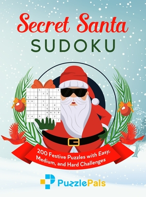 Secret Santa Sudoku: 200 Festive Puzzles with Easy, Medium, and Hard Challenges Cover Image