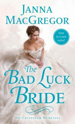 The Bad Luck Bride: The Cavensham Heiresses Cover Image