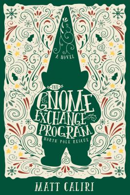 The Gnome Exchange Program: North Pole Rescue Cover Image