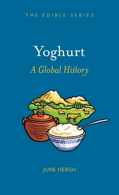 Yoghurt: A Global History (Edible) Cover Image