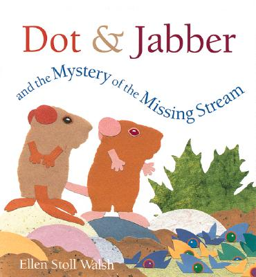 Dot & Jabber and the Mystery of the Missing Stream Cover