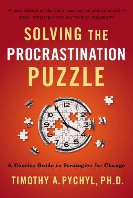 Solving the Procrastination Puzzle: A Concise Guide to Strategies for Change Cover Image