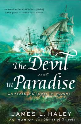 The Devil in Paradise: Captain Putnam in Hawaii (A Bliven Putnam Naval Adventure #3) Cover Image