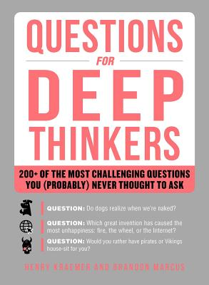 Questions for Deep Thinkers: 200+ of the Most Challenging Questions You (Probably) Never Thought to Ask Cover Image
