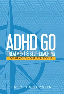 ADHD Go: Treatment & Self-Coaching Cover Image