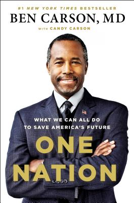 One Nation: What We Can All Do to Save America's Future (Hardcover) By Ben Carson, Candy Carson