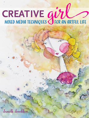 CreativeGIRL: Mixed Media Techniques for an Artful Life Cover Image