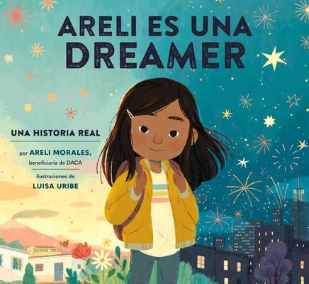Cover for Areli Es Una Dreamer (Areli Is a Dreamer Spanish Edition)