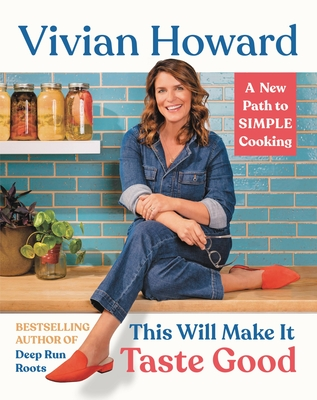 This Will Make It Taste Good: A New Path to Simple Cooking Cover Image