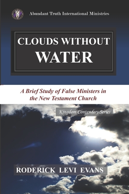 Clouds Without Water: A Brief Study of False Ministers in the New Testament Church Cover Image