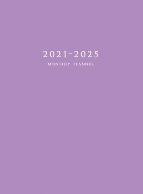 2021-2025 Monthly Planner Hardcover: Large Five Year Planner with Purple Cover Cover Image
