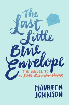 The Last Little Blue Envelope (13 Little Blue Envelopes #2) Cover Image