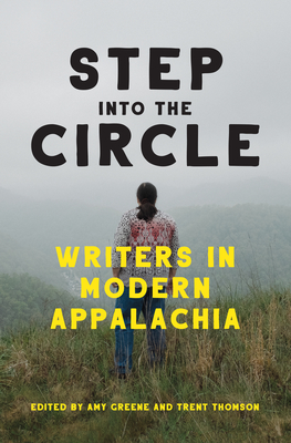 Step Into the Circle: Writers in Modern Appalachia Cover Image