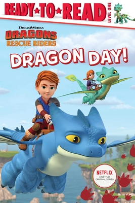 Dragon Day! (DreamWorks Dragons: Rescue Riders) Cover Image