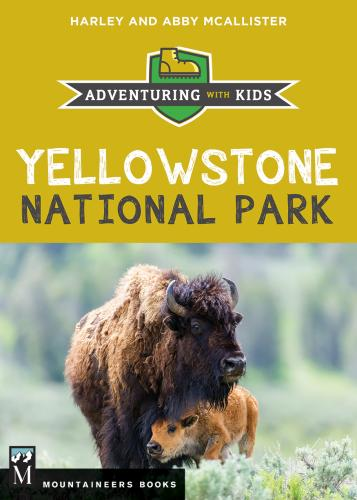 Yellowstone National Park: Adventuring with Kids Cover Image