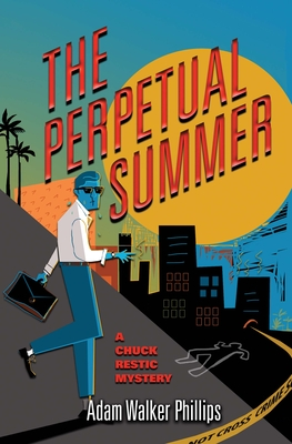 The Perpetual Summer: A Chuck Restic Mystery (Chuck Restic Mysteries #2) Cover Image
