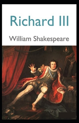 Richard III: A shakespeare's classic illustrated edition Cover Image