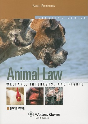 Animal Law: Welfare, Interests, and Rights Cover Image