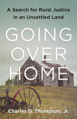 Going Over Home: A Search for Rural Justice in an Unsettled Land Cover Image