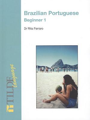 Brazilian Portuguese: Beginner 1 (Tilde Language) Cover Image