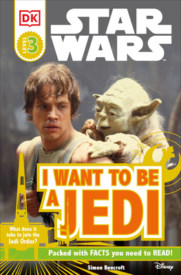DK Readers L3: Star Wars: I Want To Be A Jedi: What Does It Take to Join the Jedi Order? (DK Readers Level 3) Cover Image