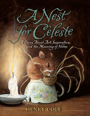 A Nest for Celeste: A Story About Art, Inspiration, and the Meaning of Home Cover Image