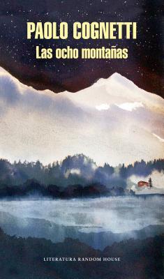 Las ocho montañas / The Eight Mountains Cover Image
