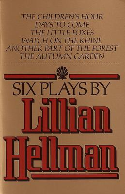 Six Plays by Lillian Hellman Cover Image