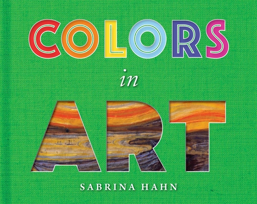Colors in Art (Sabrina Hahn's Art & Concepts for Kids) Cover Image