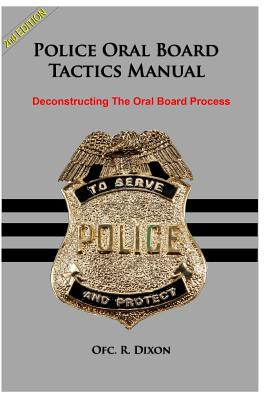 Police Oral Board Tactics Manual: Deconstructing The Oral Board Process Cover Image