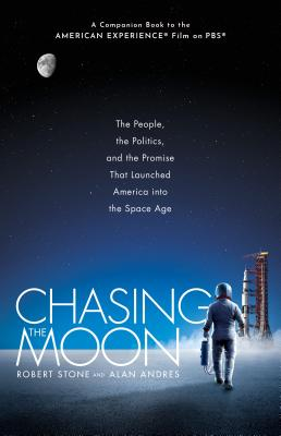 Chasing the Moon: The People, the Politics, and the Promise That Launched America into the Space Age Cover Image