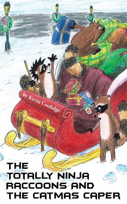 The Totally Ninja Raccoons and the Catmas Caper Cover Image
