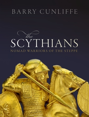 The Scythians: Nomad Warriors of the Steppe Cover Image