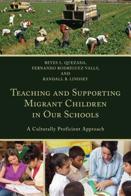 Teaching and Supporting Migrant Children in Our Schools: A Culturally Proficient Approach Cover Image