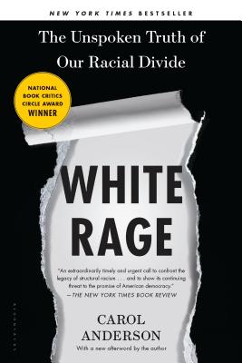 White Rage: The Unspoken Truth of Our Racial Divide Cover Image