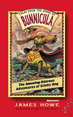 Cover for The Odorous Adventures of Stinky Dog (Tales From the House of Bunnicula #6)