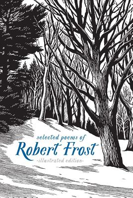 Selected Poems of Robert Frost: Illustrated Edition Cover Image