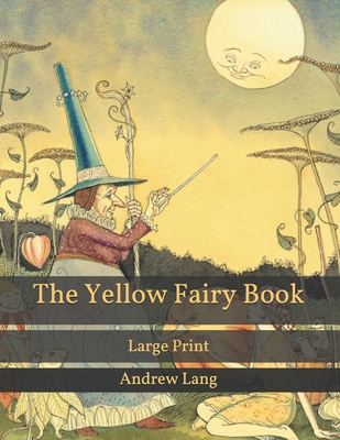 The Yellow Fairy Book: Large Print Cover Image