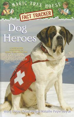 Dog Heroes: A Nonfiction Companion to Magic Tree House #46: Dogs in the Dead of Night Cover Image