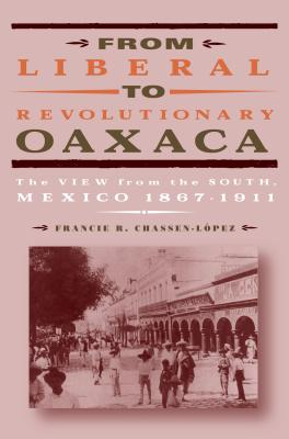 From Liberal to Revolutionary Oaxaca Cover