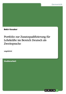 Portfolio Zur Zusatzqualifizierung Fur Lehrkrafte Im Bereich Deutsch ALS Zweitsprache Cover Image