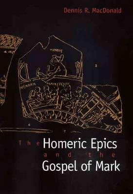 The Homeric Epics and the Gospel of Mark Cover Image