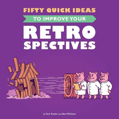 Fifty Quick Ideas To Improve Your Retrospectives Cover Image