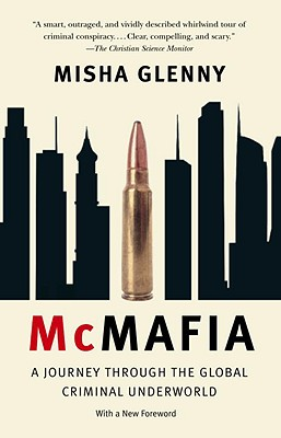 McMafia: A Journey Through the Global Criminal Underworld Cover Image