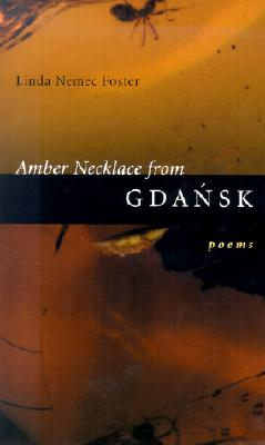 Amber Necklace from Gdansk: Poems Cover Image